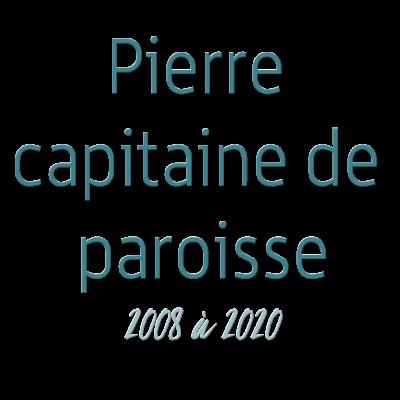 Pierre capitaine de paroisse